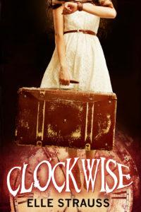 Clockwise_AYoungAdultTimeTravelRomance